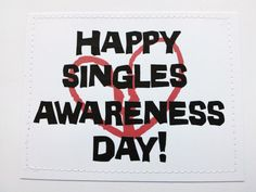 Anti Valentine card Happy Singles Awareness Day by sewdandee