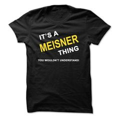 Its A Meisner Thing - #womens hoodies #retro t shirts. WANT => https://www.sunfrog.com/Names/Its-A-Meisner-Thing.html?id=60505