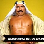 The Bake and Destroy Interview with the Iron Sheik