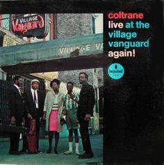 John Coltrane - Live At The Village Vanguard Again!  Impulse! - A-9124 - Enregistré le 28 mai 1966 - Sortie automne 1967  Note: 7/10