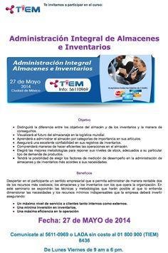 Curso: Administración Integral de #Almacenes e #Inventarios | 27 de Mayo 2014 | Ciudad de México.
