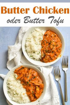 Or butter tofu. - £ Reis - Butter chicken or butter tofu, vegetarian or vegan possible, Indian lunch, tomato-cream-based curry - Healthy Chicken Recipes, Pasta Recipes, Vegetarian Recipes, Dinner Recipes, Vegan Vegetarian, Lunch Recipes, Dinner Ideas, Vegan Dinners, Indian Food Recipes