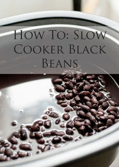 Cook beans to use in many meals - Ingredients: 1 lb. black beans, picked over to remove broken beans or small stones, 6 cups water 1 onion, diced, 2-3 whole garlic cloves 1 bay leaf 1/2 tablespoon salt, Place the beans in big bowl, cover with water, drain in a colander and rinse again. Place black beans, onion, garlic cloves, and bay leaf in a slow cooker.