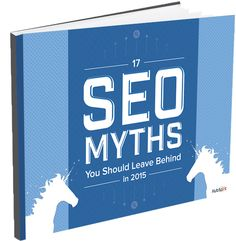 17 SEO Myths You Should Leave Behind in 2015 #free #eBook