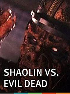 Thiếu Lâm Vs. Evil Dead ( Shao Lin jiang shi ) là một bộ phim kung fu ma cà rồng với sự tham gia của Gordon Liu . Bản thân tựa phim khai thác bộ phim