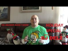 ▶ The Sneaker Addict Show 2013 Holiday Special - Dj Delz' Top 5 Favorite Xmas Shoes - YouTube