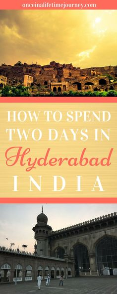 Places to visit in Hyderabad India with 2 day itinerary India Travel Guide, Asia Travel, Backpacking India, Travel Guides, Travel Tips, Travel Advice, Visit India, Worldwide Travel, Once In A Lifetime