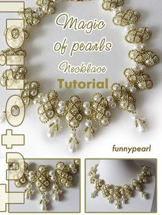 Necklace Magic of pearls. Very gentle, elegant, stylish necklace author design in vintage style. This step by step English PDF tutorial. Tutorial contains color schemes and detailed instructions to help you easily and can create the same necklace  Material you need: •140 – Czech glass pearls 6 mm white color •5 – Czech pearl beads droplets (6x12mm) white color •10 – twin beads (2,5x5 mm) gold color •Approximately 5 g seed beads size 10/0 white color •Approximately 20 g seed beads size 10...
