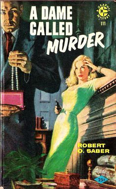 'A Dame Called Murder' - pulp fiction cover art,. Pulp Fiction Comics, Pulp Fiction Book, Crime Fiction, Archie Comics, Detective, Science Fiction, Paperback Writer, Mystery, Pin Up