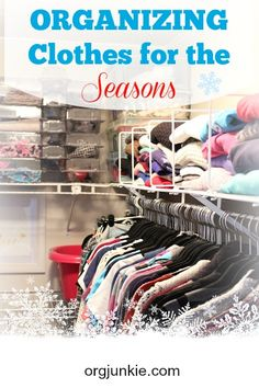 Clothes Organizing for the Seasons plus tips for parting with you clothes!