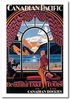 Retro Alberta Posters Make Us Long For Simpler Time Canadian Pacific Railway - Beautiful Lake Louise in the Canadian Rockies.