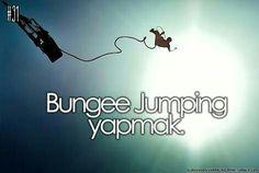 Kesinlikle Bungee Jumping yapmak