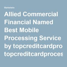 Allied Commercial Financial Named Best Mobile Processing Service by topcreditcardprocessors.com for June 2016