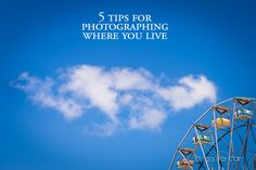 5 tips for photographing where you live by Jennifer Carr