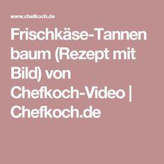 Frischkäse-Tannenbaum (Rezept mit Bild) von Chefkoch-Video | Chefkoch.de