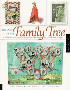"""""""The Art of the Family Tree,"""" by Jenn Mason. I've been thinking of doing something around the family tree theme....this would be a good book to buy...."""