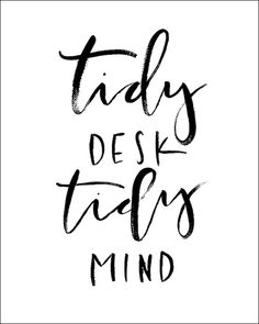 """""""Tidy Desk. Tidy Mind."""" #quote #afabulousfete"""