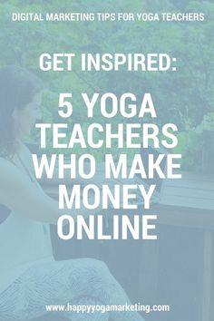 5 Yoga Teachers who make money online