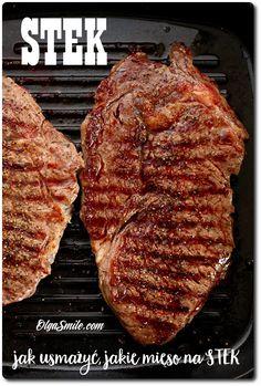 STEK – jak usmażyć stek Grill Pan, Steak, Grilling, Beef, Recipes, Heavenly, Food, Smile, Cooking