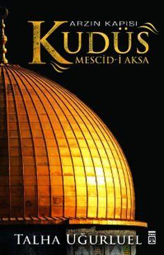 Arzın Kapısı Kudüs, Mescid-i Aksa / Talha Uğurluel