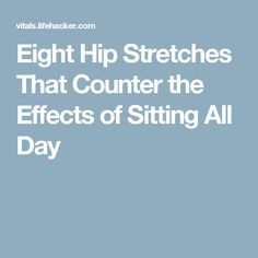 Eight Hip Stretches That Counter the Effects of Sitting All Day