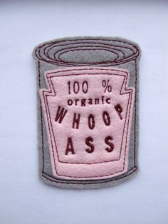 Iron on Patch Can of 100 organic Whoop Ass by dahliasoleil…