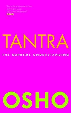 The book Tantra: The Supreme Understanding consists of discourses by Osho on Tilopa's song of Mahamudra. Anyone who is interested in Tantra should read it. Tantra, Osho Books, Good Books, Books To Read, Free Books, Spiritual Teachers, Never Stop Learning, Meditation Techniques, Book Writer