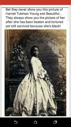 Please know your subjects this is not Harriet Tubman this is Sarah Forbes bonetta as a child Harriet Tubman was hit in the head by a sharp object and suffered seizures time to time she was also a Slave I promise you slaves were not dressed like this unless they had a special place. Harriet was a work hand. Beautiful pictures that they show of Harriet Tubman, and I do mean beautiful is that of a warrior Queen who was willing  to lay down her life to save her people.