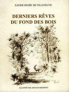 Villeneuve. Derniers rêves du fond des bois. 2005
