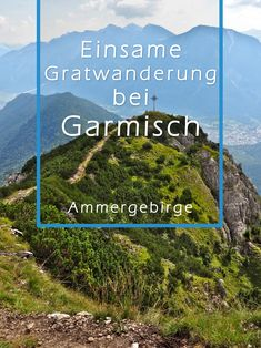 Gratwanderung im Ammergebirge Hike from Farchant via the Schaftkopf and the Brünstlkopf with the way Overnight Summer Camps, Diving Lessons, First Class Tickets, Travel Alone, Romantic Travel, Business Travel, Budget Travel, Anime Manga, Adventure Travel