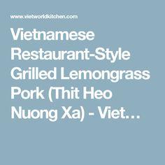 Vietnamese Restaurant-Style Grilled Lemongrass Pork (Thit Heo Nuong Xa ...