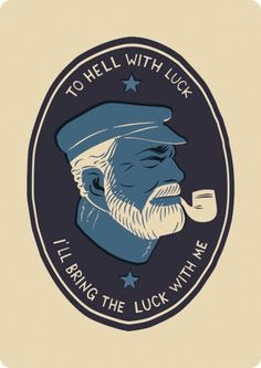 ... I'll bring the luck with me... hemingway