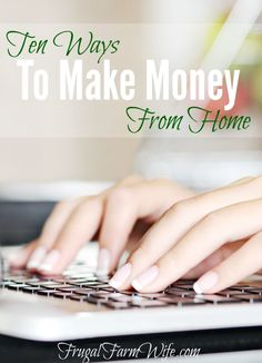 10 Ways to Make Money From Home with your computer. I'm surprised by how much money I've made using number seven!