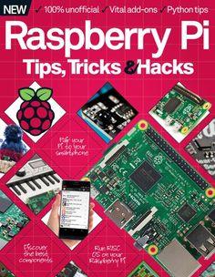 Raspberry Pi Tips, Tricks & Hacks Volume 2 Revised Edition