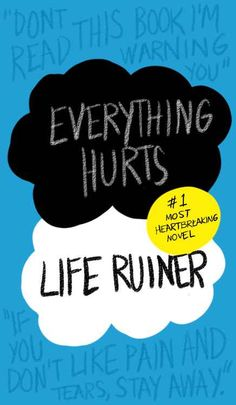 "This reimagined, more accurate book cover: | 21 Jokes Only ""The Fault In Our Stars"" Fans Will Understand"