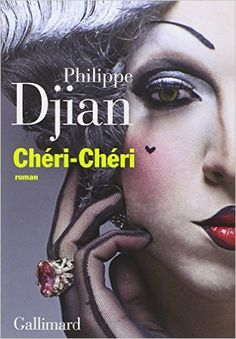 Chéri-Chéri - Philippe Djian