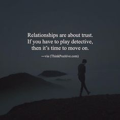 Positive Quotes : QUOTATION – Image : Quotes Of the day – Description Relationships are about trust. If you have to play detective then its time to move on. via (ThinkPozitive.com) Sharing is Power – Don't forget to share this quote ! - #Positive https://hallofquotes.com/2017/10/20/positive-quotes-relationships-are-about-trust-if-you-have-to-play-detective-then-its-time-to-mo/