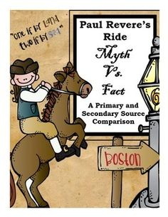 In this activity, students will analyze two different accounts of the same event, and through the use of text evidence, support or reject the use of that source as valid historical information.  Students will analyze The Midnight Ride of Paul Revere poem by Henry Wadsworth Longfellow, as well as the primary source document of Paul Revere's manuscript deposition of his ride.Purchase includes a comparison matrix for the document analysis, analysis questions