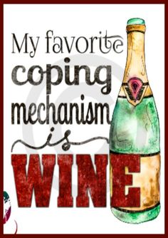 """Coping with Wine....""""My favourite coping mechanism is Wine"""" #winefixin' __[Via Etsy by Printable Quotables] (Wine Bottle Illustration Quotes) -Typography"""