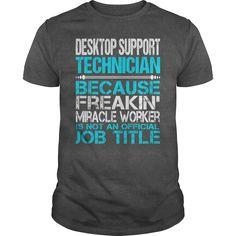 (New Tshirt Produce) Awesome Tee For Desktop Support Technician [Tshirt Sunfrog] Hoodies, Funny Tee Shirts