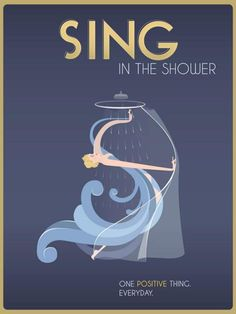 Sing in the shower - Uplifting Posters