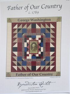 Father of Our Country-George Washington-c. 1789- Quilt pattern by Reproduction Quilts by QuiltiliciousFabric on Etsy