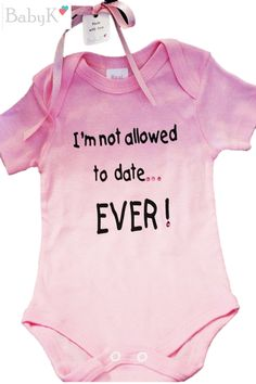 BabyK Printed Onesies: I'm not allowed to date Cute Little Baby, Little Babies, Custom Made, Onesies, Boutique, Printed, Clothes, Fashion, Tall Clothing
