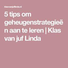 5 tips om geheugenstrategieën aan te leren   Klas van juf Linda