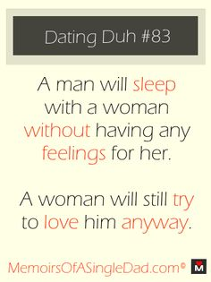 Dating Duh #83 - Ladies, you KNOW this one is true. Like or re-pin if you agree?