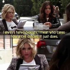 It's not her fault biology is hard. | Definitive Proof Hanna Marin Is The Best Pretty Little Liar