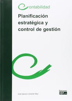 Planificación estratégica y control de gestión / autor, José Ignacio Llorente Olier