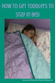 Pin Now! Read Later! How to Get Toddlers to Stay in Bed. Is there a nightly struggle between you and your little one when bed time rolls around? Here are some fail-safe helps to getting a routine in place that will help you and your toddler with good sleep. #momlife #mommyblogger #toddler #sleep #bedtimeroutine #kids #bedtime #parentinghacks #bedtimestruggle #toddlersleephelp #confessionsofparenting#parenting