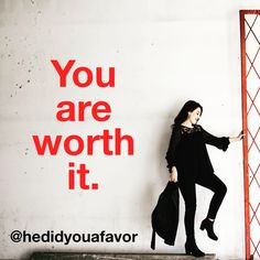 You are worth it. #love #relationship #success #breakup #confidence #loveyou #HeDidYouAFavor #SheDidYouAFavor #XOXO #DebraRogers