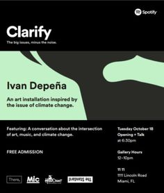 Tuesday, October 18th at 6:30pm Spotify presents Clarify, a series of exhibitions that explore the connection between music, art, and politics. Opening Reception + Talk featuring a conversation about...